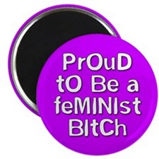FEMINIST BITCH... Magnet