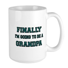 Finally. Im going to be a Grandpa Mug
