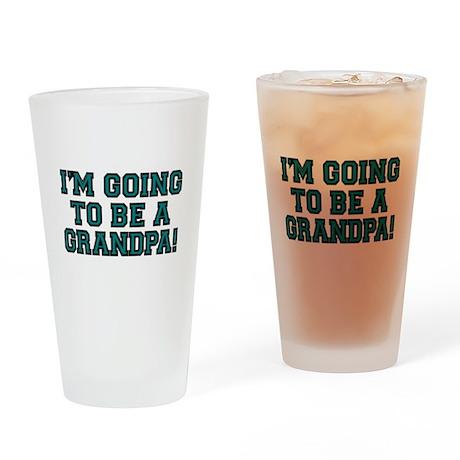 Im going to be Grandpa! Drinking Glass