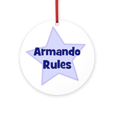 Armando Rules Ornament (Round)