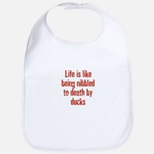 Life is like being nibbled to Bib