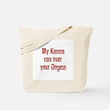 My Karma ran over your Dogma Tote Bag