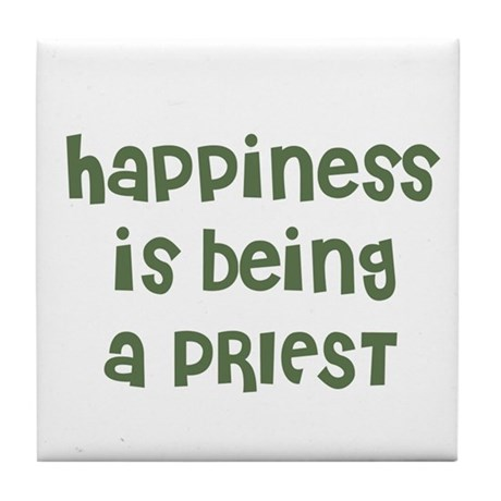 Happiness is being a PRIEST Tile Coaster