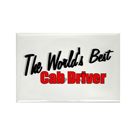 """""""The World's Best Cab Driver"""" Rectangle Magnet"""