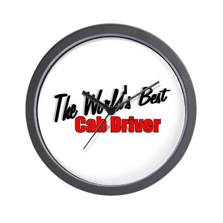 """The World's Best Cab Driver"" Wall Clock"