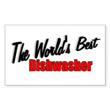 """The World's Best Dishwasher"" Sticker (Rectangular"