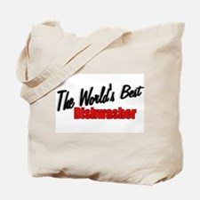 """The World's Best Dishwasher"" Tote Bag"