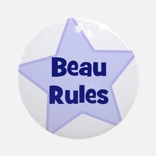 Beau Rules Ornament (Round)