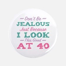 Funny Cute 40th birthday Button