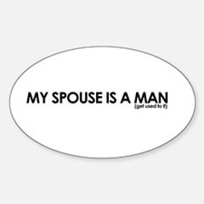 My Spouse is a Man Oval Decal