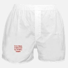 To Err is Human. To Really Sc Boxer Shorts