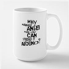 WHY MANAGE ANGER Mug