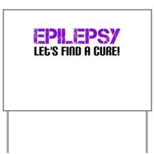 Epilepsy Lets Find A Cure! Yard Sign