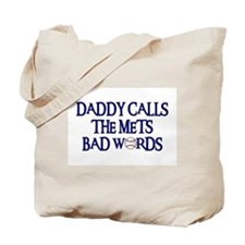 Daddy Calls The Mets Bad Words Tote Bag