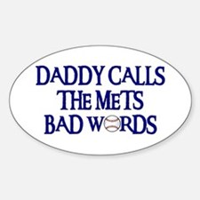 Daddy Calls The Mets Bad Words Oval Decal