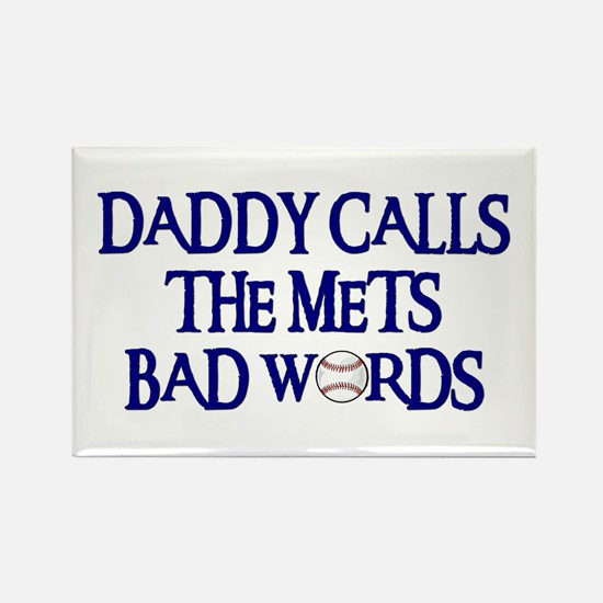 Daddy Calls The Mets Bad Words Rectangle Magnet