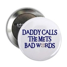 Daddy Calls The Mets Bad Words Button