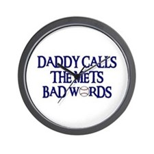 Daddy Calls The Mets Bad Words Wall Clock
