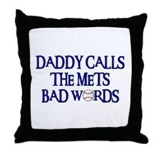 Daddy Calls The Mets Bad Words Throw Pillow