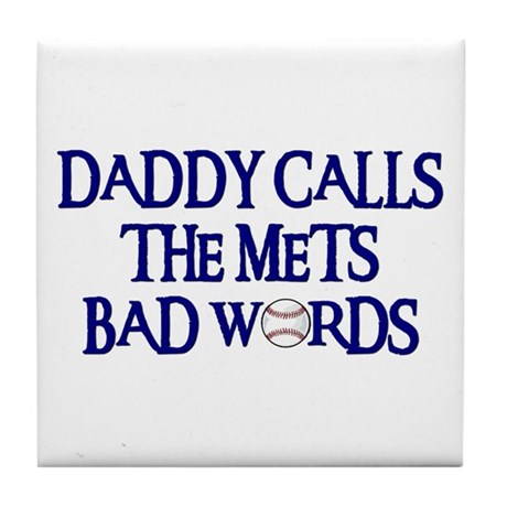 Daddy Calls The Mets Bad Words Tile Coaster