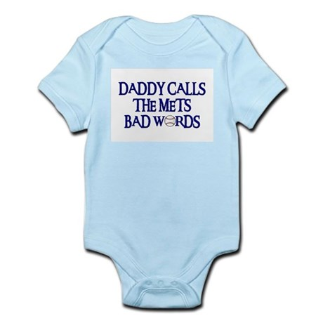Daddy Calls The Mets Bad Words Infant Bodysuit