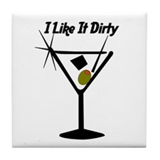 """I Like It Dirty"" Tile Coaster"