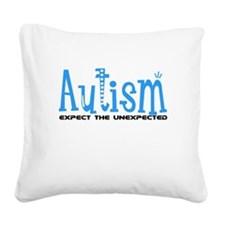 Autism Expect the Unexpected Square Canvas Pillow