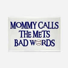 Mommy Calls The Mets Bad Words Rectangle Magnet