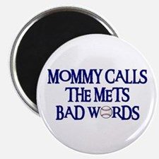 Mommy Calls The Mets Bad Words Magnet