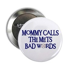 Mommy Calls The Mets Bad Words Button