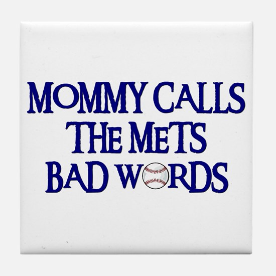 Mommy Calls The Mets Bad Words Tile Coaster