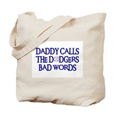 Daddy Calls The Dodgers Bad Words Tote Bag