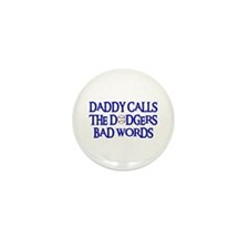 Daddy Calls The Dodgers Bad Words Mini Button (10