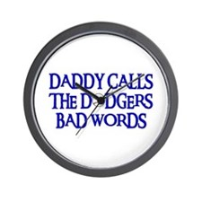 Daddy Calls The Dodgers Bad Words Wall Clock