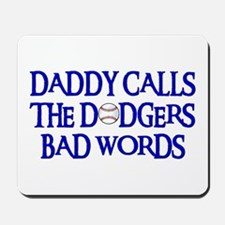 Daddy Calls The Dodgers Bad Words Mousepad