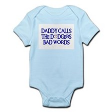 Daddy Calls The Dodgers Bad Words Infant Bodysuit