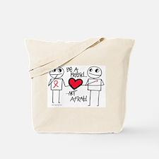 Be a Friend Tote Bag