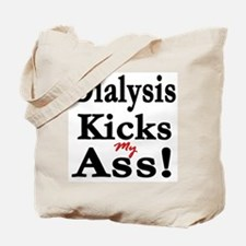 Dialysis Kicks Ass Tote Bag