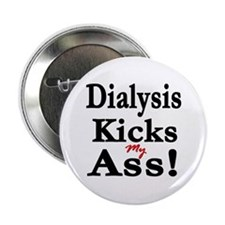 Dialysis Kicks Ass Button