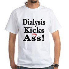 Dialysis Kicks Ass Shirt