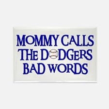 Mommy Calls The Dodgers Bad Words Rectangle Magnet