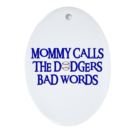 Mommy Calls The Dodgers Bad Words Oval Ornament