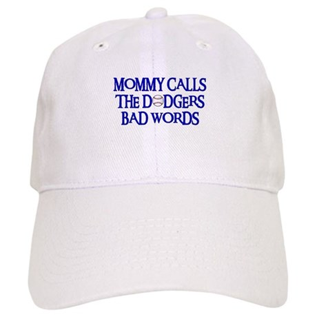 Mommy Calls The Dodgers Bad Words Cap
