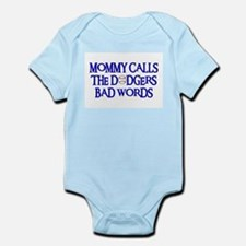 Mommy Calls The Dodgers Bad Words Infant Bodysuit