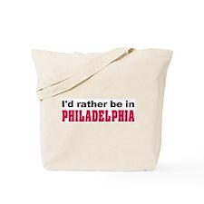 I'd Rather Be in Philadelphia Tote Bag