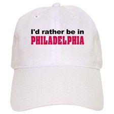 I'd Rather Be in Philadelphia Baseball Cap