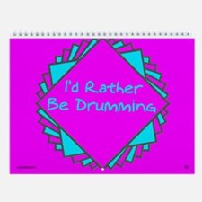 I'd Rather Be Drumming (and MORE) Wall Calendar