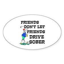 Friends Drive Sober Oval Decal