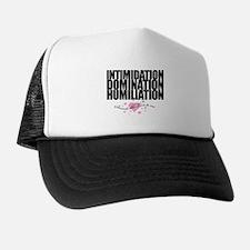 INTIMIDATION DOMINATION HUMILIATION Trucker Hat