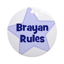 Brayan Rules Ornament (Round)